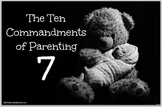10 Commandments Parenting 7