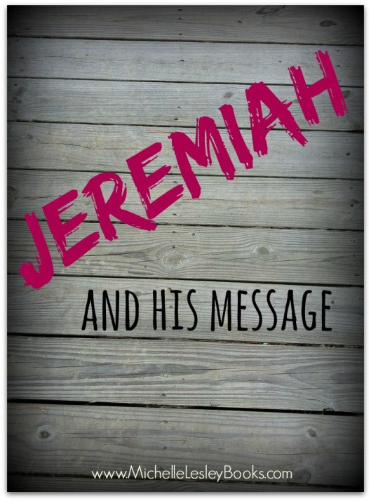 Jeremiah and His Message