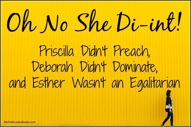 Rock Your Role Oh No She Di Int Priscilla Didn T Preach